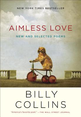 Aimless Love: New and Selected Poems (Paperback) - 9780812982671