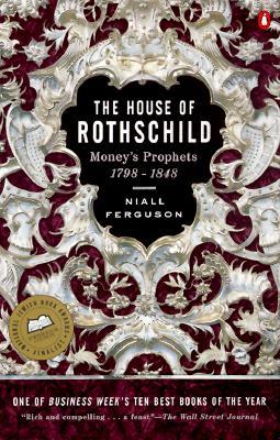 The House of Rothschild: Volume 1: Money's Prophets: 1798-1848 - 9780140240849