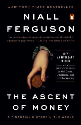 The Ascent of Money: A Financial History of the World: 10th Anniversary Edition  - 9780143116172