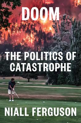 Doom: The Politics of Catastrophe - 9780593297377