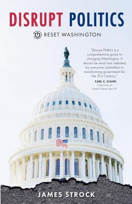 Disrupt Politics: Reset Washington - 9780984077472