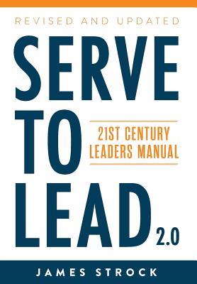 Serve to Lead: 21st Century Leaders Manual - 9780984077489