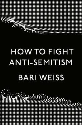 How to Fight Anti-Semitism - 9780593136058