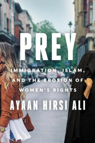 Prey: Immigration, Islam, and the Erosion of Women's Rights - 9780062857873