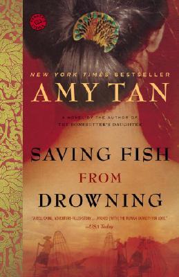 Saving Fish from Drowning: A Novel - 9780345464019
