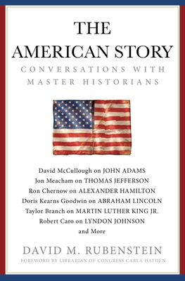 The American Story: Conversations with Master Historians - 9781982120252