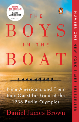 The Boys in the Boat: Nine Americans and Their Epic Quest for Gold at the 1936 Berlin Olympics - 9780143125471