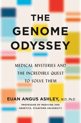 The Genome Odyssey: Medical Mysteries and the Incredible Quest to Solve Them - 9781250234995