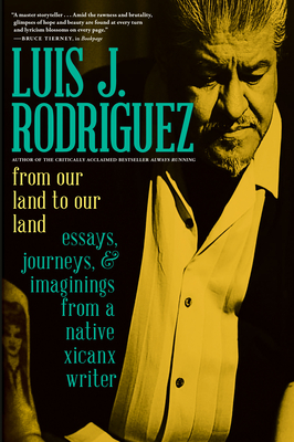 From Our Land to Our Land: Essays, Journeys, and Imaginings from a Native Xicanx Writer - 9781609809720