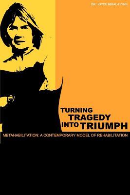 Turning Tragedy Into Triumph - 9780985500627